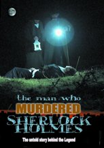 Front Cover of the Sherlock Holmes Movie - The Man Who Murdered Sherlock Holmes.